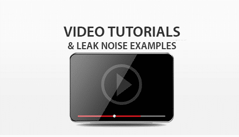 Leak Detection Video Tutorials & Leak Noise Examples
